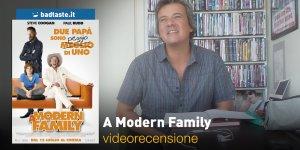 A Modern Family, la videorecensione e il podcast