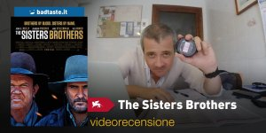 Venezia 75 – The Sisters Brothers, la videorecensione e il podcast