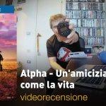 Alpha: un'Amicizia Forte come la Vita, la videorecensione e il podcast