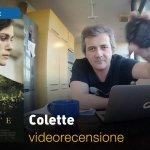 Colette, la videorecensione e il podcast