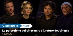 EXCL – Glass: M. Night Shyamalan e il cast sul futuro dei film a basso budget e il successo dei cinecomic!