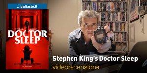 Stephen King's Doctor Sleep: la videorecensione e il podcast