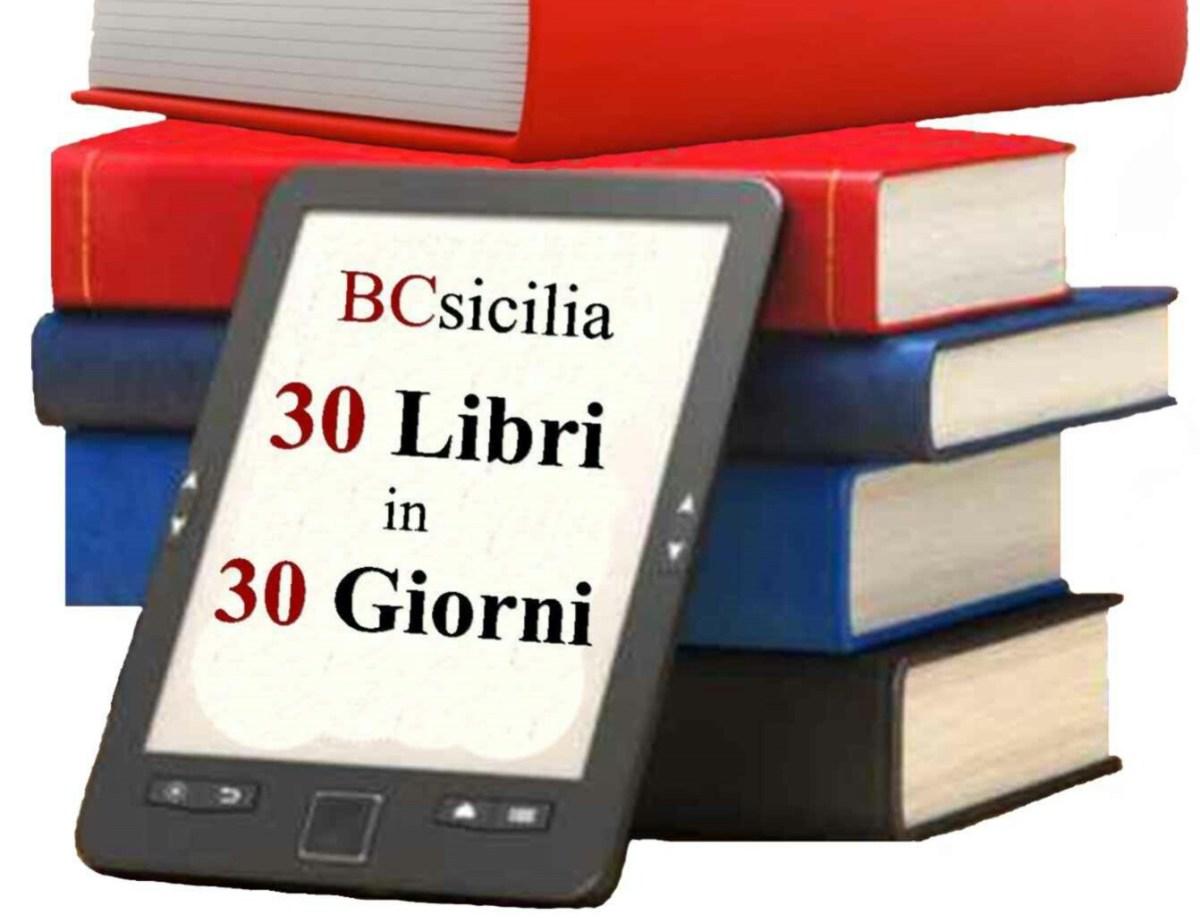 """""""30 libri in 30 giorni"""". Iniziativa di BCsicilia per riscoprire la bellezza della lettura."""
