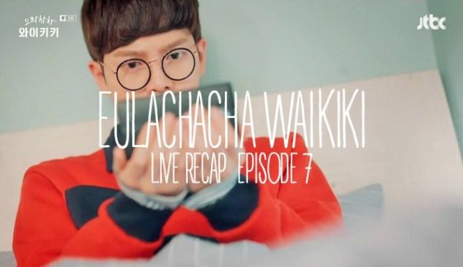 Live Recap for the Korean drama Eulachacha Waikiki on jtbc