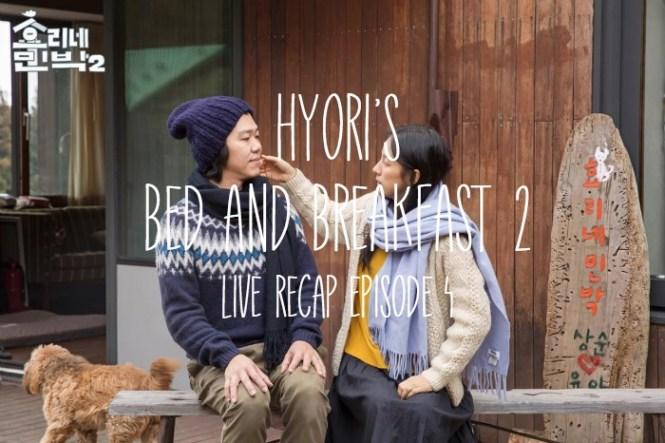Live Recap for Hyori's Bed and Breakfast (Hyori's Hostel) season 2 episode 4