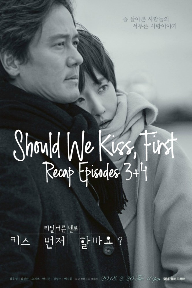 Episode 3-4 Live Recap for the Kdrama Should We Kiss First 키스 먼저 할까요 starring Kim Soon-ah and Kam Woo-sung