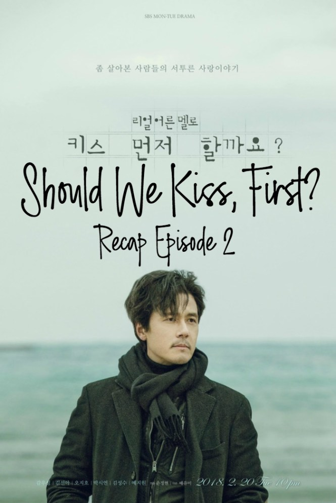 Episode 2 Live Recap for the Kdrama Should We Kiss First 키스 먼저 할까요 starring Kim Soon-ah and Kam Woo-sung