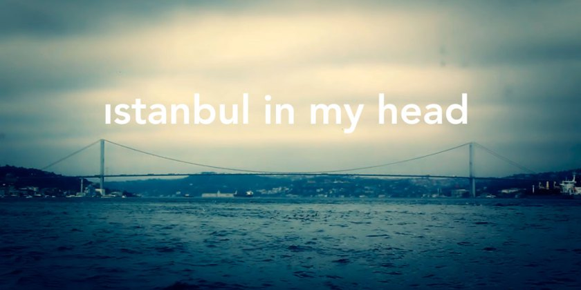 Istanbul in my Head