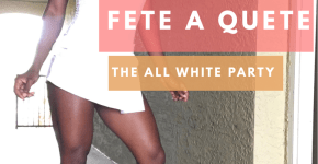 Fete- A-Quete : The All White Party