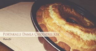 Portakallı Damla Çikolatalı Kek