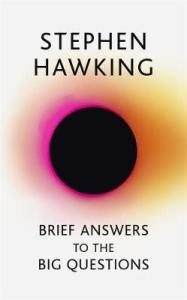 "Book: ""The Brief Answers to the Big Questions"" by Stephen Hawking"