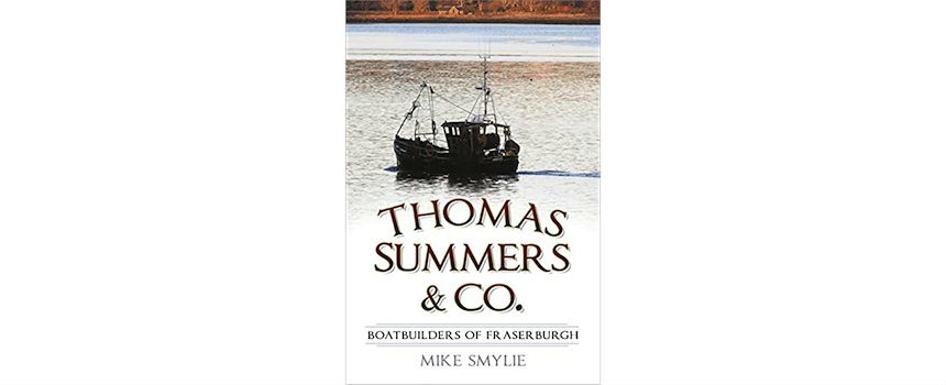 BOOK REVIEW | Thomas Summers & Co – Boatbuilders of Fraserburgh