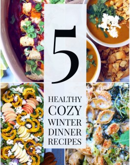 5 Healthy Cozy Winter Dinner Recipes