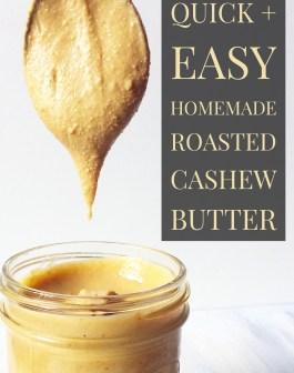 Homemade Roasted Cashew Butter