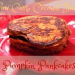 Coconut Flour Pumpkin Spice Pancakes