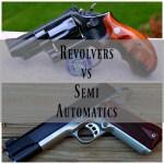 Revolvers vs Semi Automatics