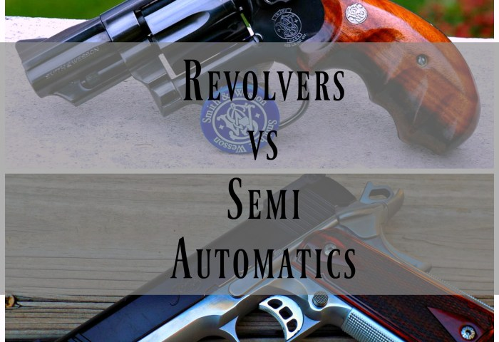 Revolvers vs Semi Automatics