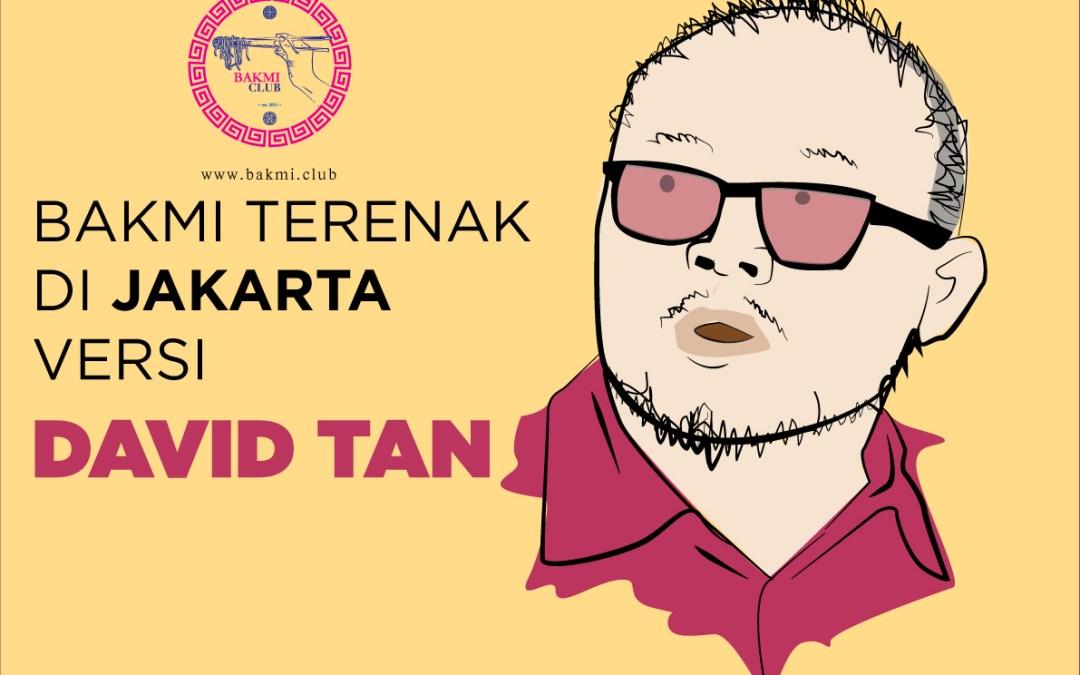 Bakmi Terenak di Jakarta Menurut David Tan