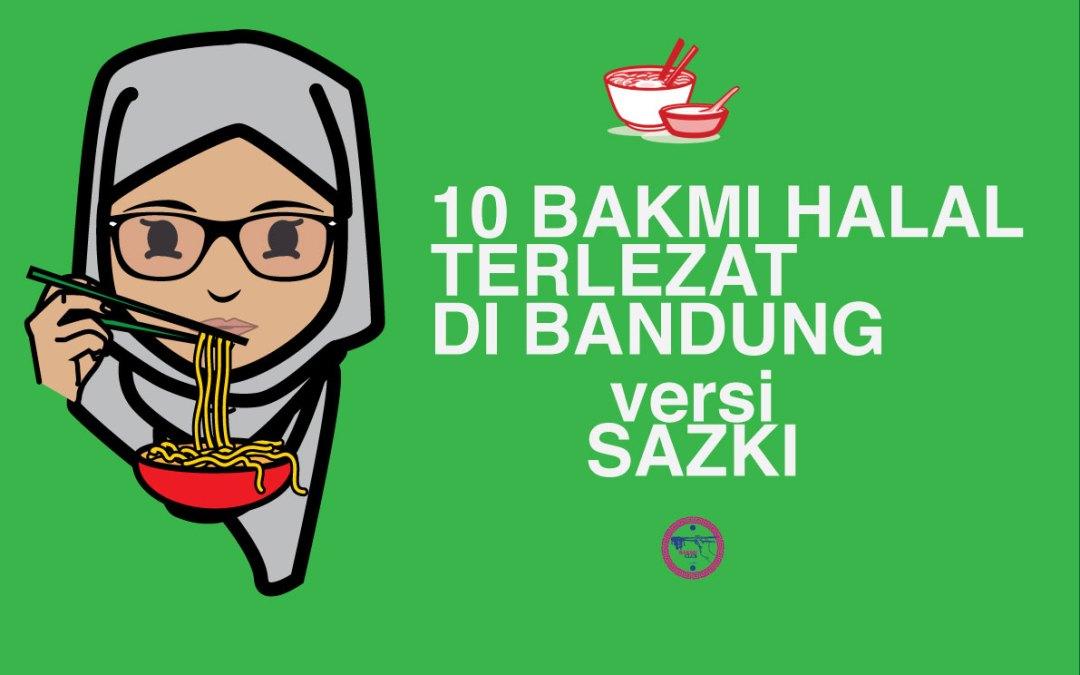 10 Bakmi Halal Terlezat di Bandung versi Sazki