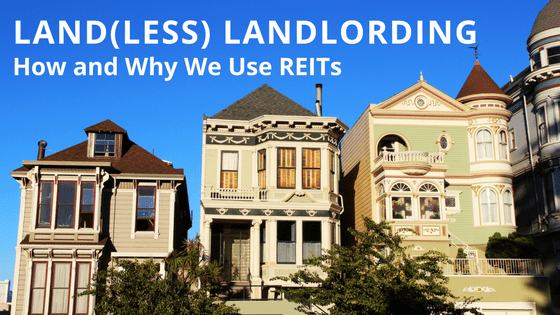 Land(less) Landlording: How and Why We Use REITs