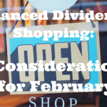 Balanced Dividends Shopping: 4 Considerations for February