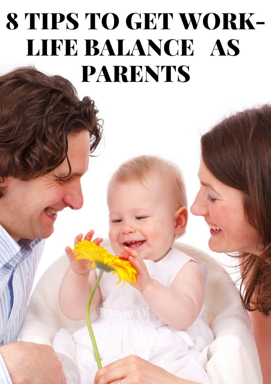 8 Tips To Get Work-life Balance As Parents