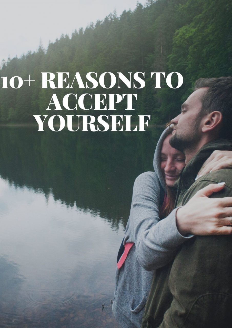 10+ Reasons to Accept Yourself
