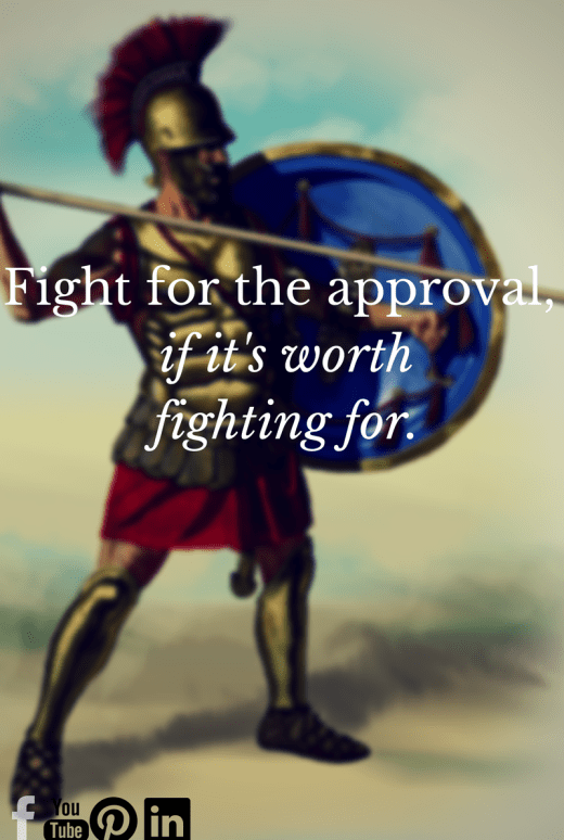 Fight for the approval, if it's