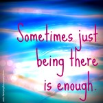 Sometimes just being there is enough