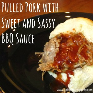 Pulled Pork with Sweet and Sassy BBQ Sauce. For more deliciousness, try www.balancingthebusy.com