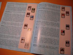 Ogni carta è descritta nel manuale, nel caso ci fossero dubbi sull'utilizzo o sull'interazione con altre carte.