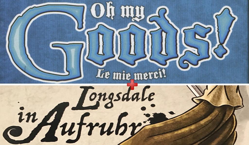 Oh My Goods – Le mie Merci + esp. Longsdale in Revolt
