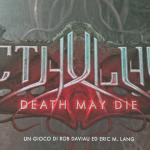 Cthulhu:Death May Die