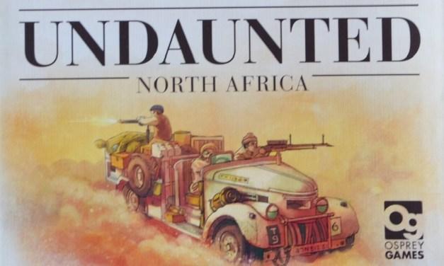 Prime impressioni: UNDAUNTED: NORTH AFRICA