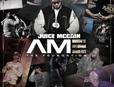 Juice McCain - American Me III The Foundation mixtape
