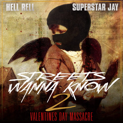 Hell Rell - Streets Wanna Know 2: Valentines Day Massacre (Mixtape)