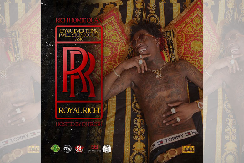 Rich Homie Quan - If You Ever Think I Will Stop Going In
