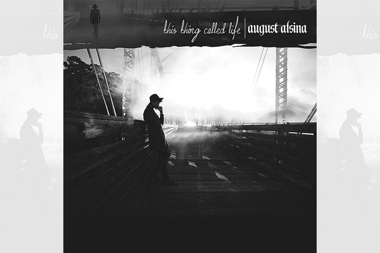 August Alsina - This Thing Called Life