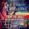 Buckshot Gallery - From The Vault