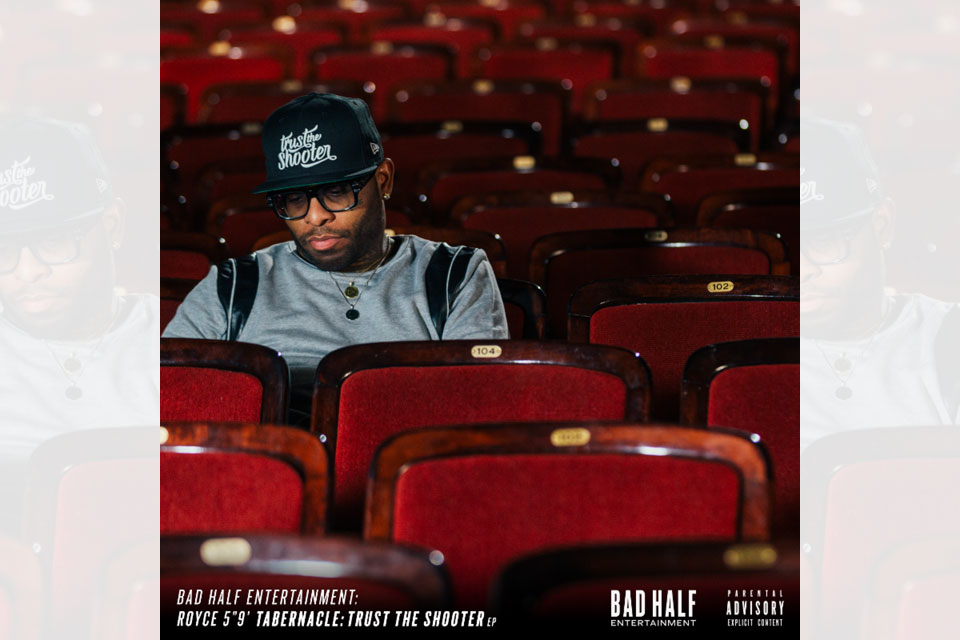 Royce Da 5'9 - Tabernacle: Trust The Shooter