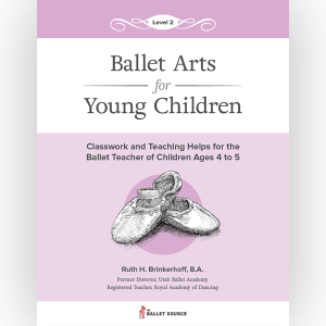 Ballet Arts for Young Children Level 2
