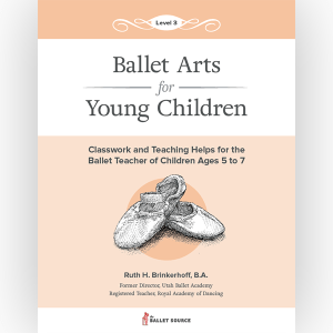 Ballet Arts for Young Children Level 3