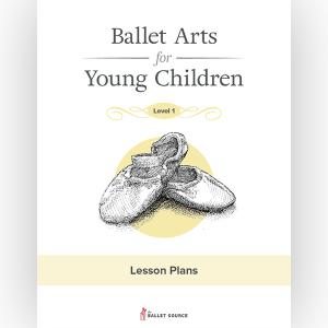 Ballet Arts Lesson Plans Level 1