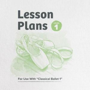 Classical Ballet 1 Lesson Plans