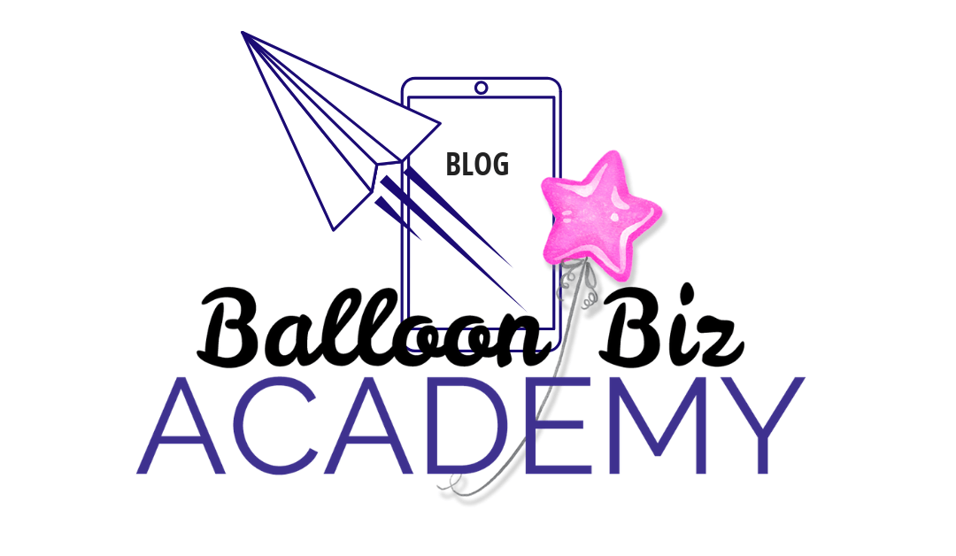 Welcome to the Balloon Biz Academy Blog!