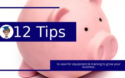 12 tips to save for equipment & training to grow your business.