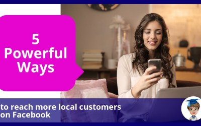 5 Powerful Ways to Reach More Local Customers on Facebook