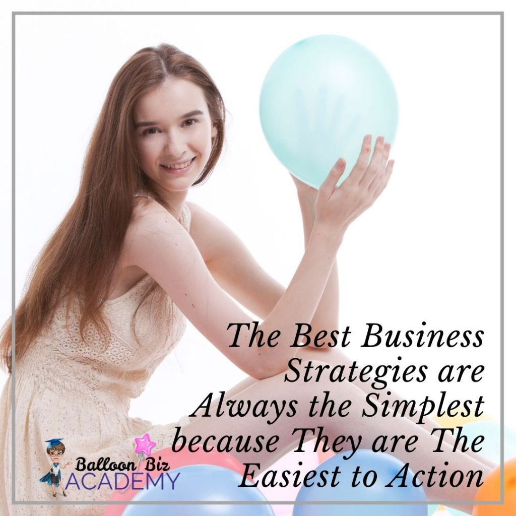 The best business strategies are always the simplest because they are the easiest to action.