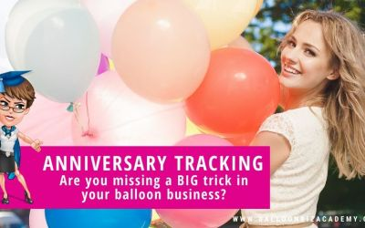 Anniversary Tracking: Are You Missing a HUGE Trick in Your Balloon Business?