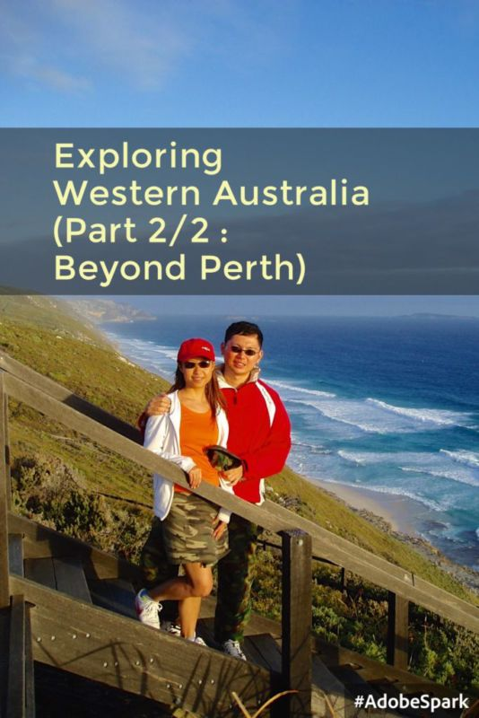 Exploring Western Australia (Part 2/2 : Highlights beyond Perth)
